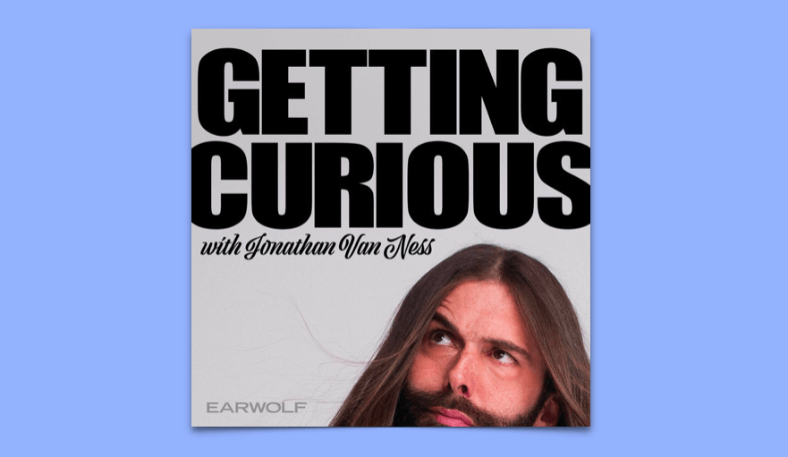 Getting Curious Jonathan Van Ness Podcast Review