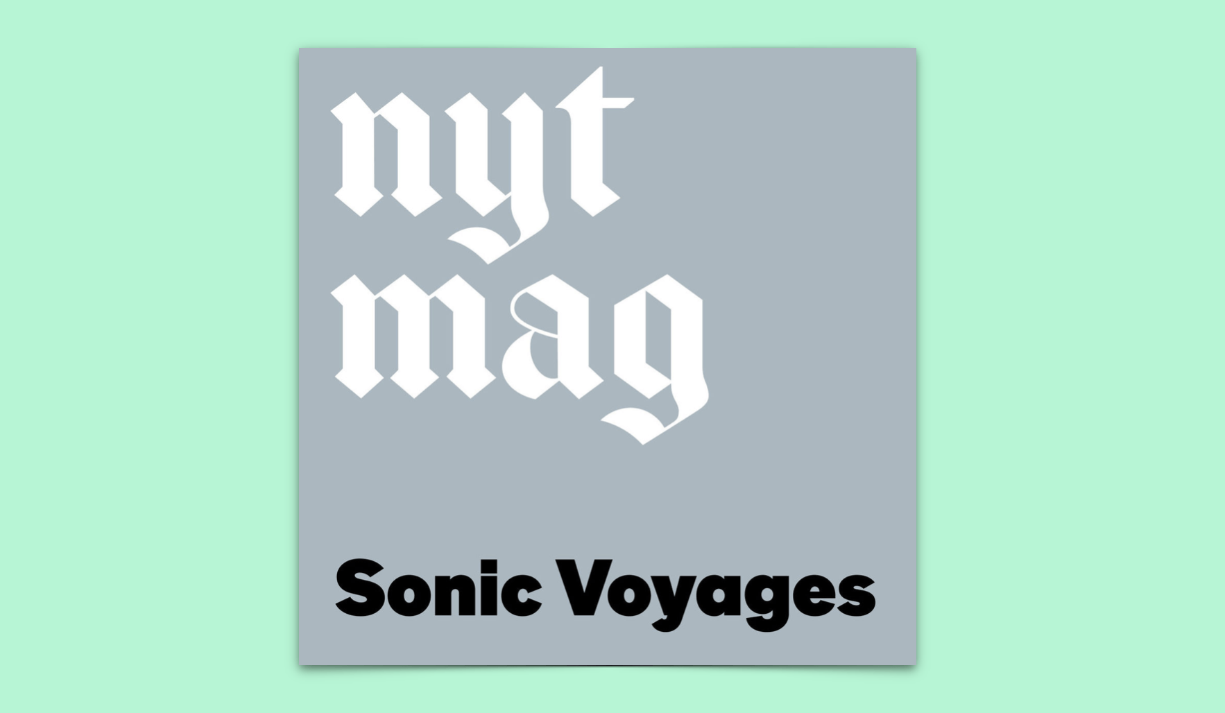 New York Times Magazine Sonic Voyages