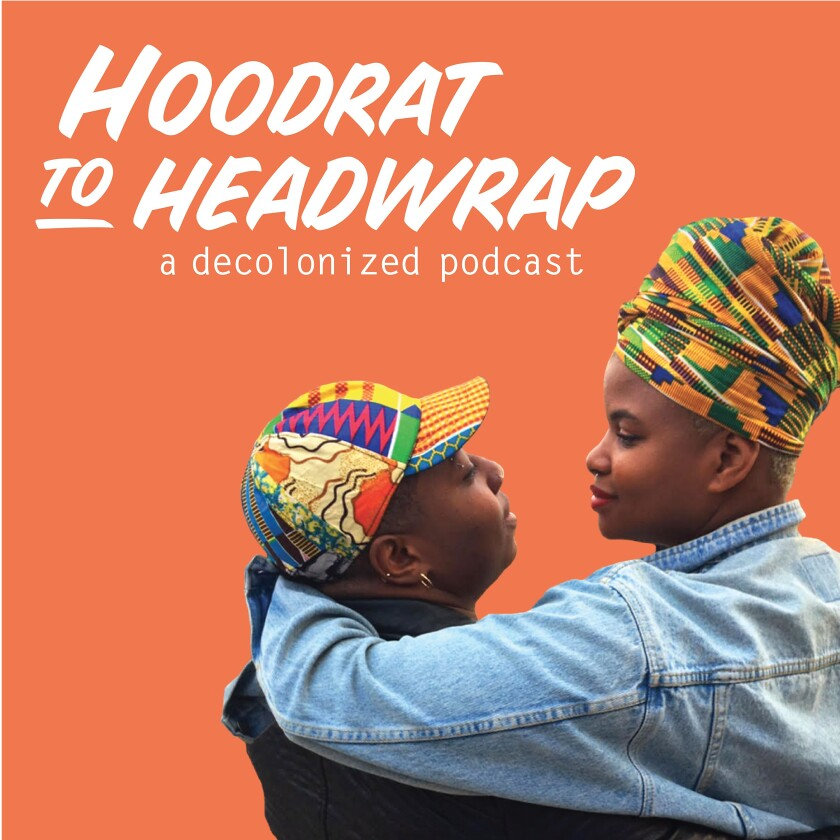 Hoodrat to Headwrap Podcast