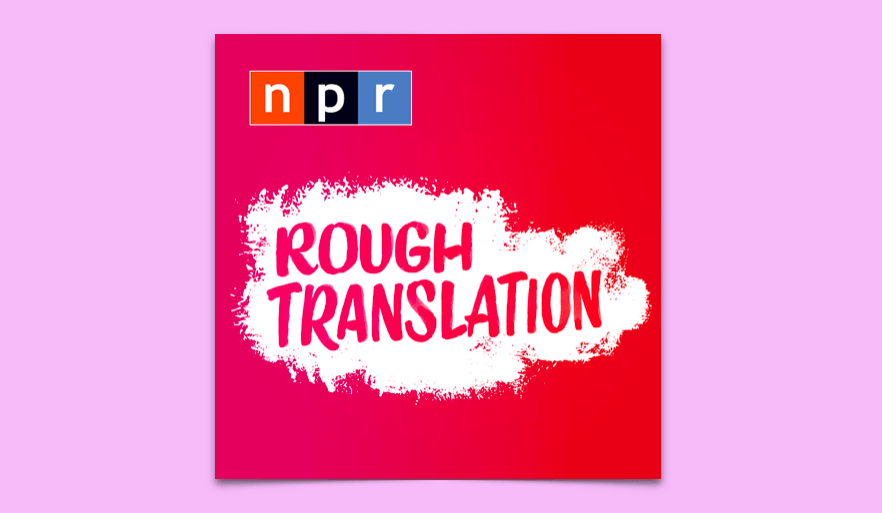 Rough Translation Podcast Review