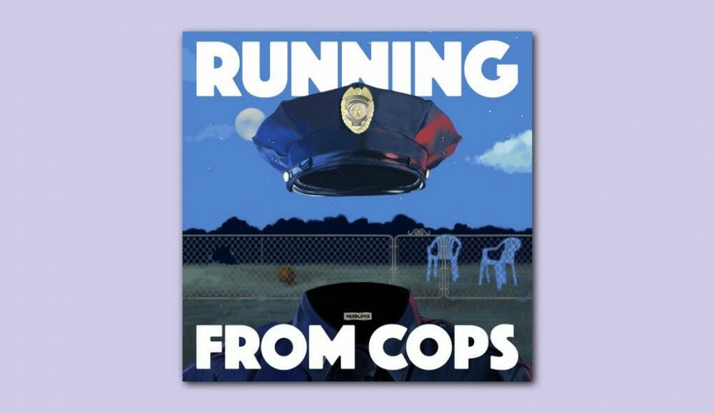Running From Cops Podcast