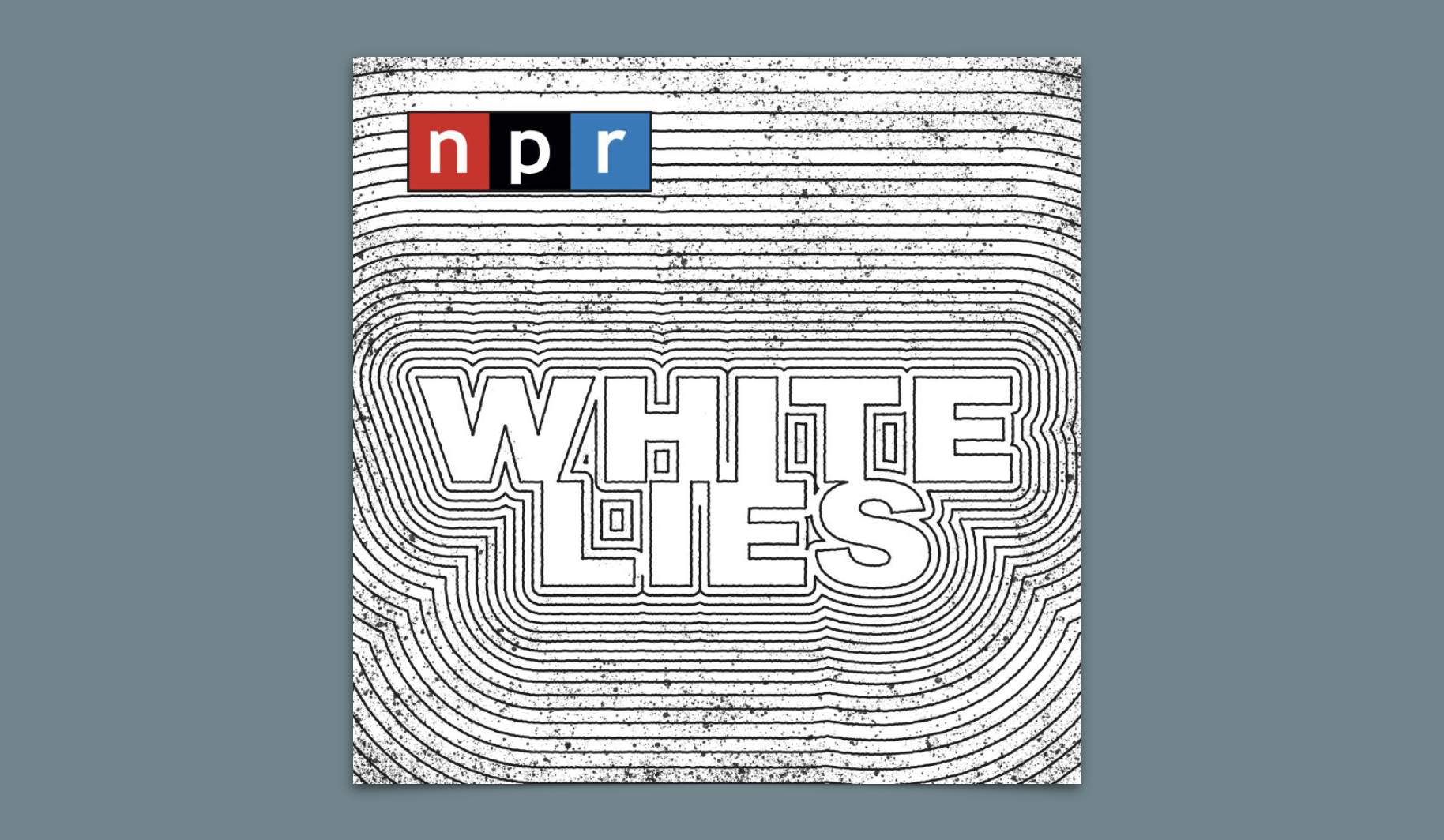 NPR White Lies Podcast