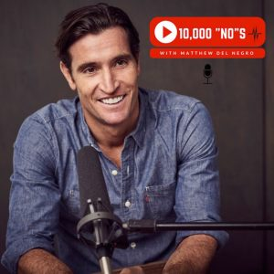 10,000 No's with Matthew Del Negro Acting Podcast
