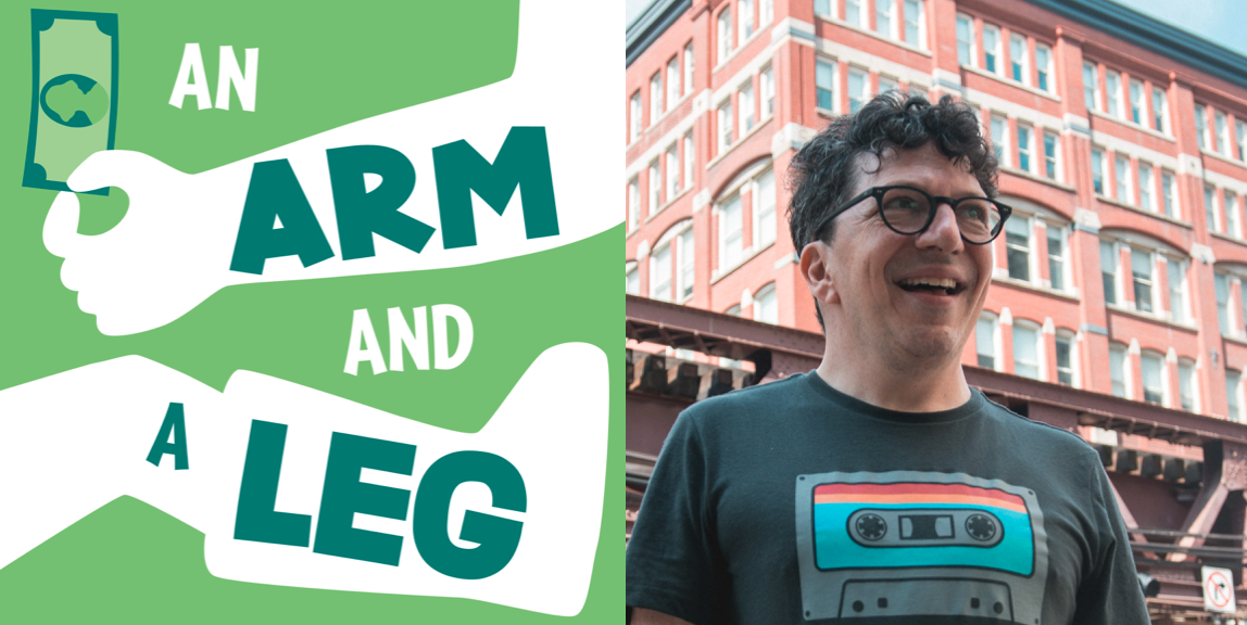 An Arm and a Leg Podcast and Dan Weissmann
