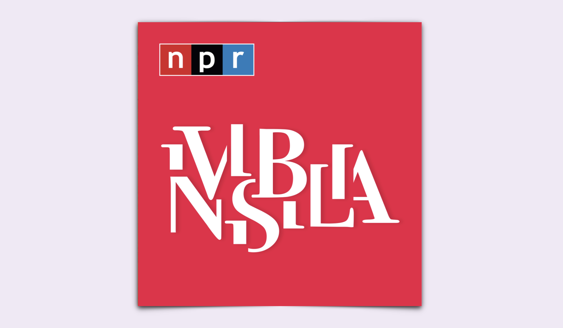 NPR Invisibilia Episodes