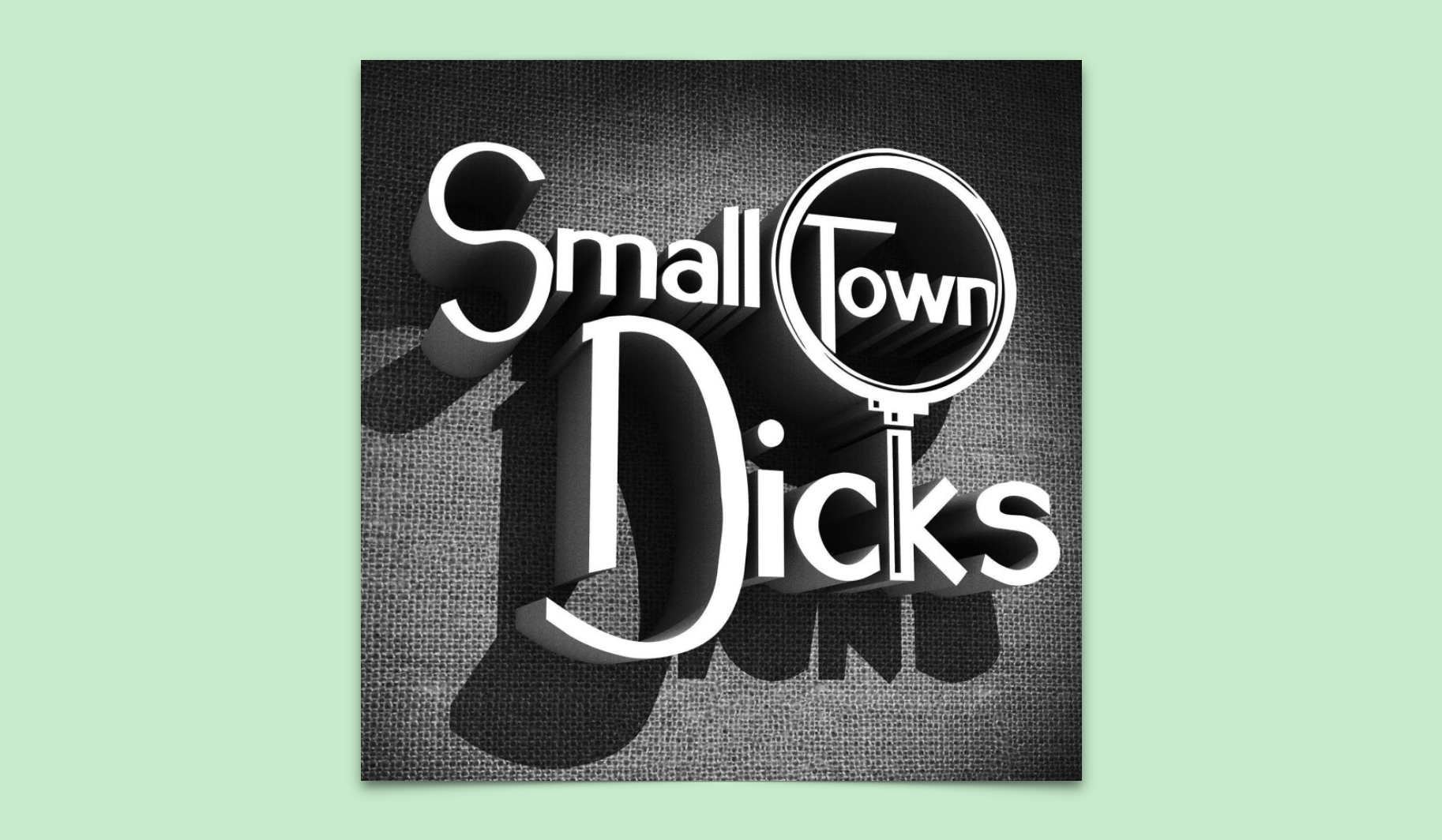 Small Town Dicks Podcast Review