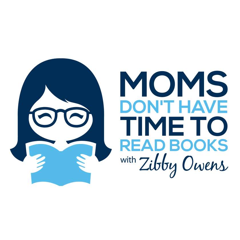 Moms Don't Have Time to Read Books Podcast