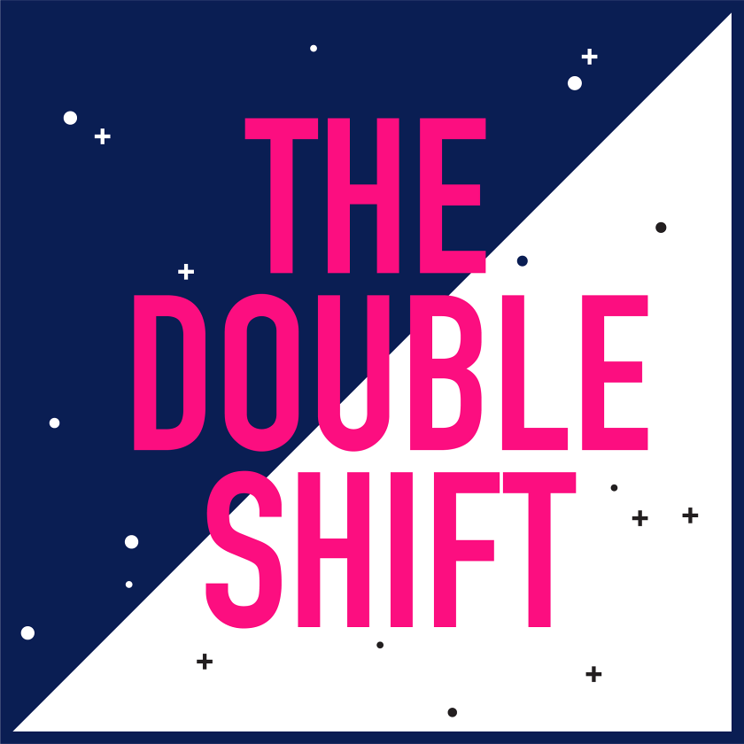 The Double Shift Podcast