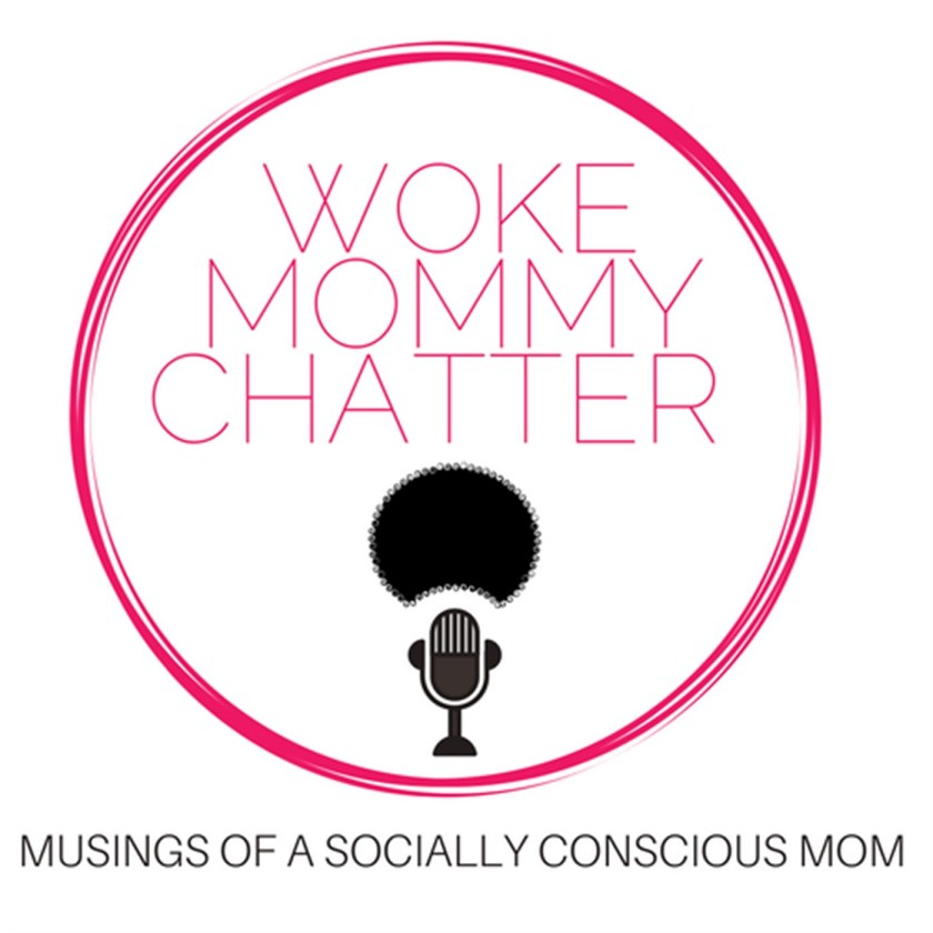 Woke Mommy Chatter Podcast