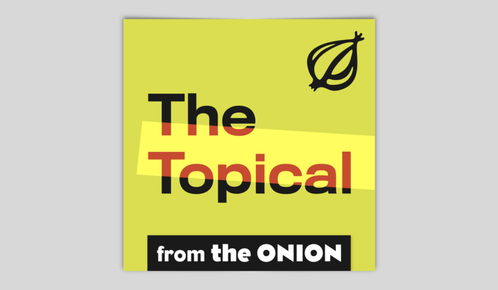 The Topical Podcast The Onion