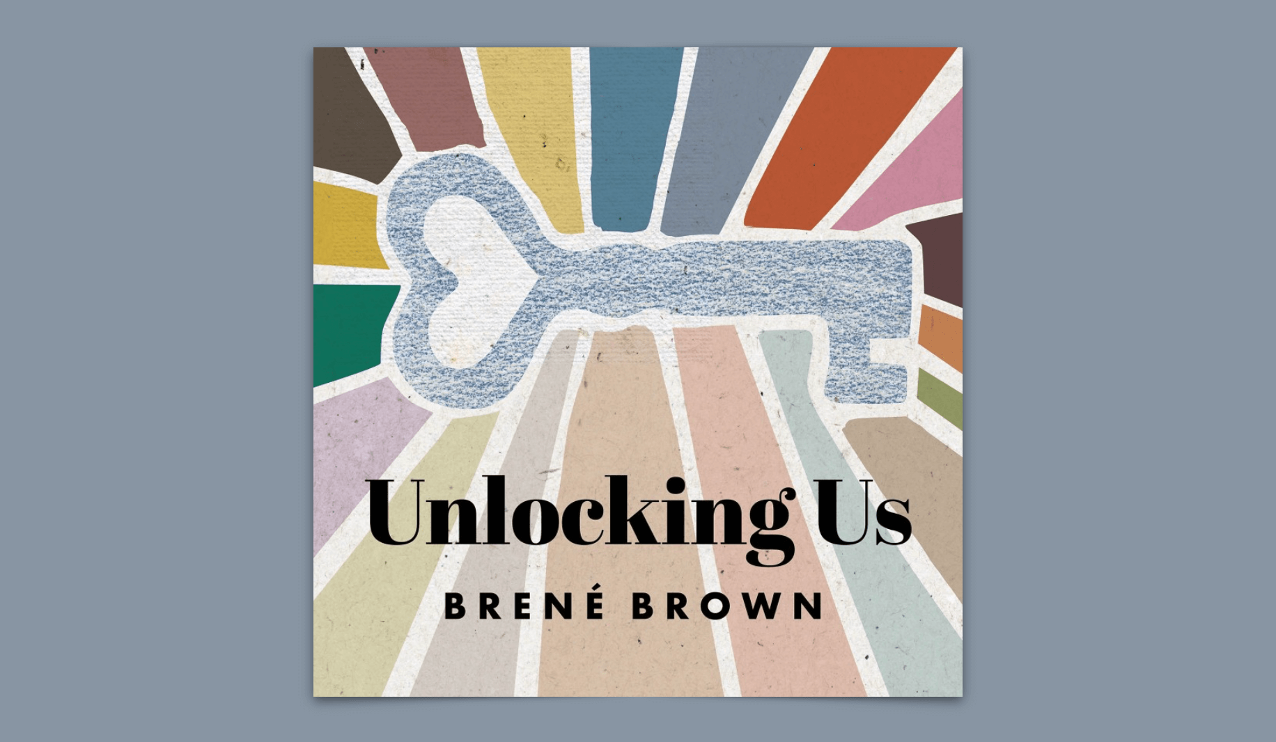 Unlocking Us Brené Brown Podcast