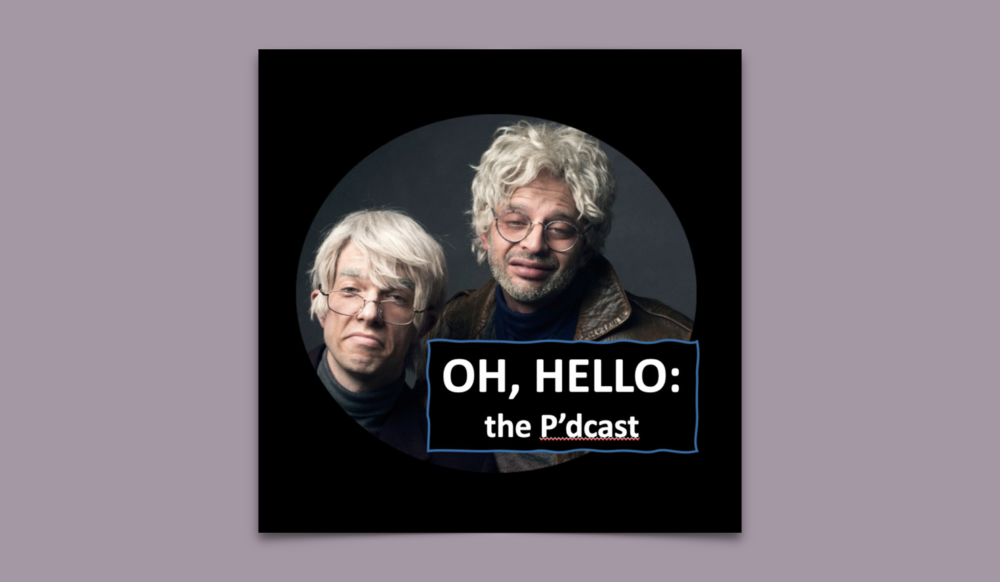 Oh, Hello the P'dcast