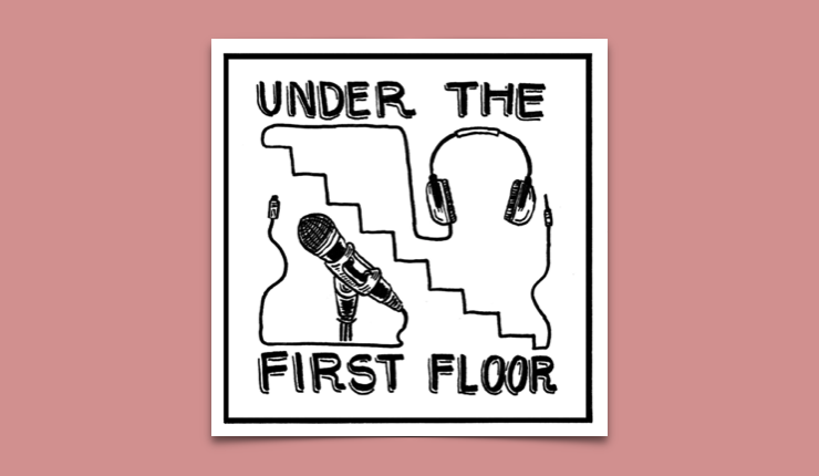 Under the First Floor Podcast